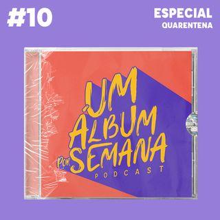 #10 Especial - Quarentena
