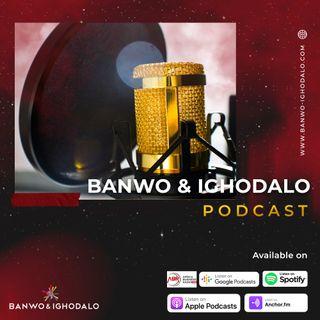 Banwo & Ighodalo Podcast