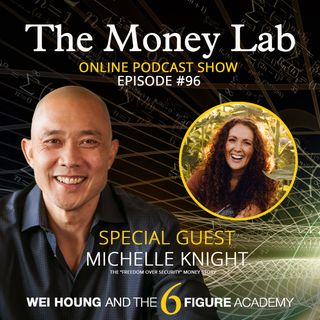 "Episode #96 - The ""Freedom Over Security"" Money Story with Guest Michelle Knight"