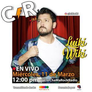 Luiki-Wiki en Vivo en ChaMaRock Radio Programa #9
