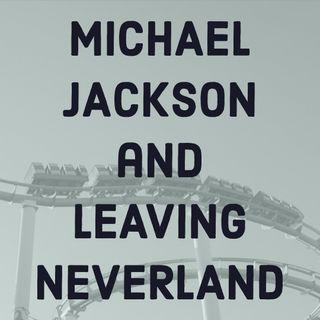 Michael Jackson and Leaving Neverland