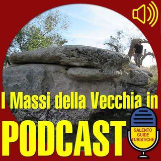 Episodio 016: I massi della Vecchia a Giuggianello