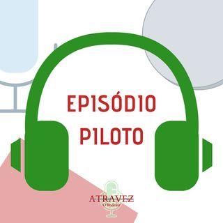 Episódio 0 - Piloto