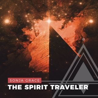 S02E09 - Sonja Grace // The Spirit Traveler and the World's Great Historic Sites