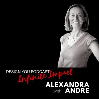 EP 016 – Infinite Impact with Alexandra Andre