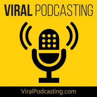 Viral Podcasting