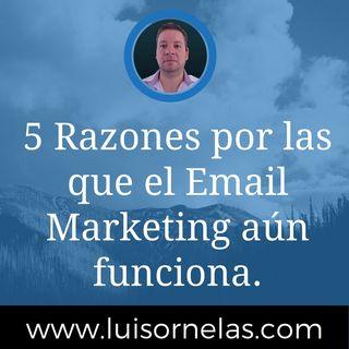 5 Razones por las que el Email Marketing aún funciona.