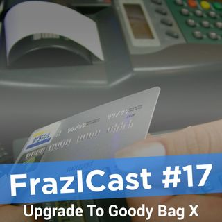 FC 017: Upgrade To Goody Bag X
