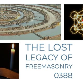 Whence Came You? - 0388 - The Lost Legacy of Freemasonry