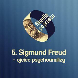 Sigmund Freud – ojciec psychoanalizy
