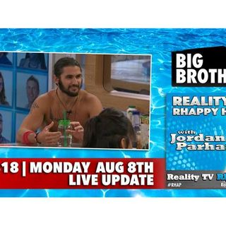 RHAPpy Hour | Big Brother 18 Live Feeds Update | Monday, August 8