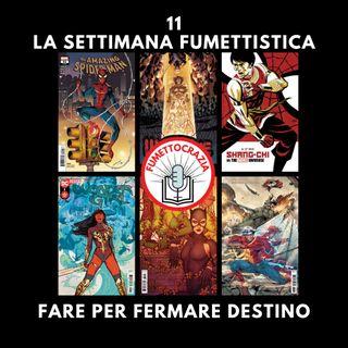 11 - La Settimana Fumettistica - Fare per fermare Destino