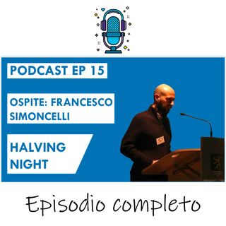 Halving night! l'ascesa di Bitcoin ft Francesco Simoncelli EP 15 SEASON 2020