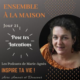 Jour 21: Pose tes intentions
