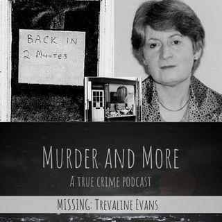 MISSING: Trevaline Evans