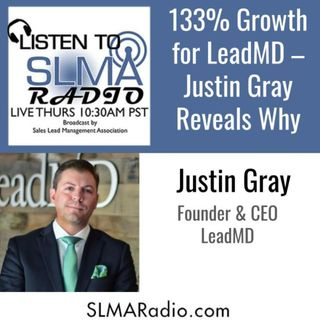 133% Growth for LeadMD – Justin Gray Reveals Why