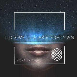 NICXWELL (FT. ARIE EDELMAN) - ONLY TU YOU (ORIGINAL MIX)