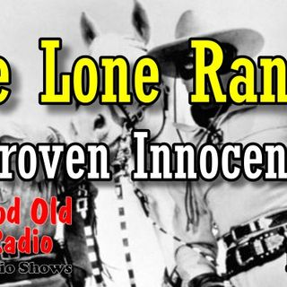 Lone Ranger, Proven Innocence 1938  | Good Old Radio #loneranger #ClassicRadio