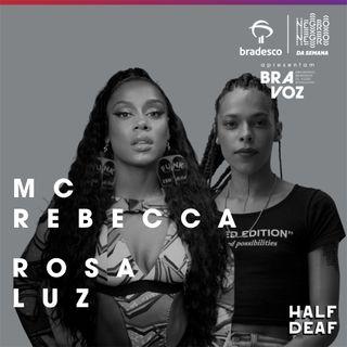 NEGRO DA SEMANA - Bradesco BRAVOZ #06 - MC Rebecca e Rosa Luz