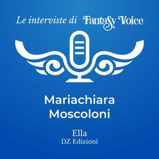 Mariachiara Moscoloni: intervista su Ella