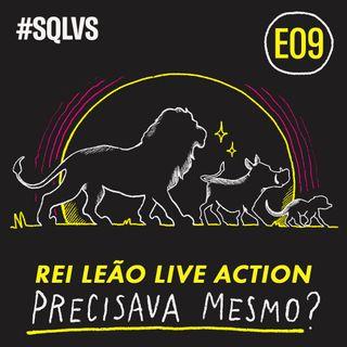 #SQLVS 09 - O REI LEÃO Live Action: PRECISAVA MESMO?