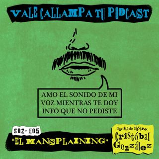 El Mansplaining - S02E05
