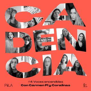 4. Voces encendidas (con Carmen Pi y Coralinas)