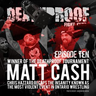 Episode Ten: The DEATHPROOF Tournament Results
