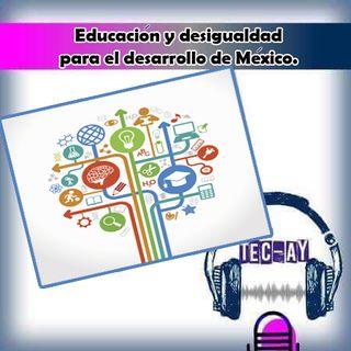 Educación y desigualdadad para el desarrollo de México.