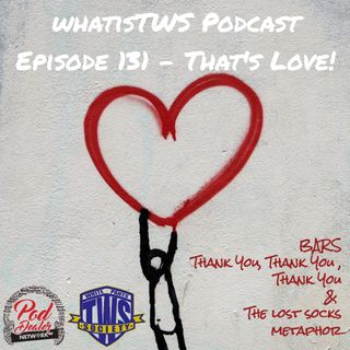 Episode 131 - That's Love