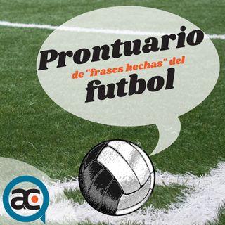 """Prontuario de """"frases hechas"""" del futbol"""