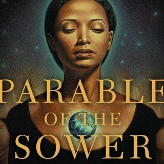 Parable Of The Sower- Episode 7