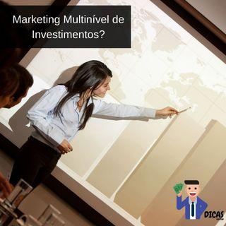 099 Marketing Multinível de Investimentos?