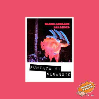 Puntata 57 - Paranoid