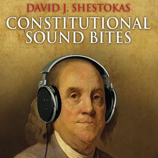 Constitutional Sound Bites Ep 30 - 11.9.16