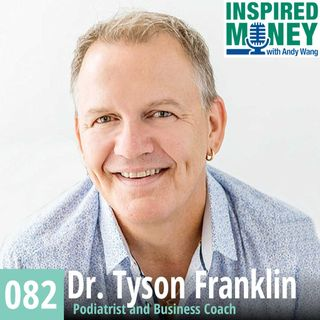 082: Business Coach Dr. Tyson Franklin on Growing Your Business