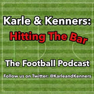 Karle and Kenners: Hitting the Bar - Episode 25