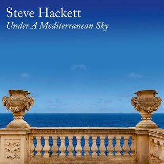 Under a Mediterranean Sky - Steve Hackett (Le Pagelle del Fabiet)