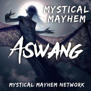 Mystical Mayhem Ep. 10 - ASWANG: Filipino Folklore