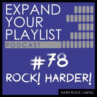 #78: ROCK! HARDER!