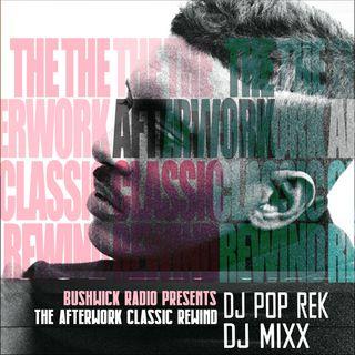 The Afterwork Classic Rewind Ep. 17 (9.3.2021) with Dj Pop Rek & Dj Mixx
