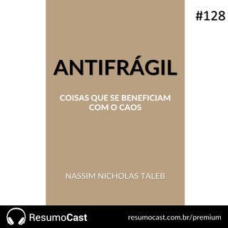 128 Antifrágil