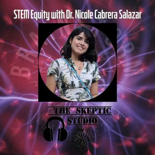 STEM Equity with Dr. Nicole Cabrera Salazar