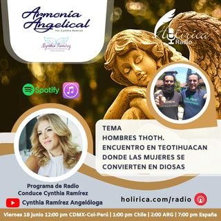 Armonia Angelical - Hombres Thoth. Encuentro en Teotihuacan