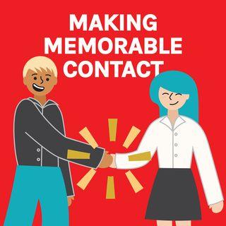 Making Memorable Contact