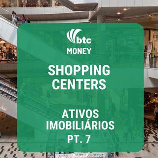Fundos Imobiliários de Shoppings - Ativos Imobiliários pt. 7 | BTC Money #24