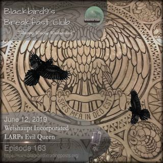 Weishaupt Incorporated LARPs Evil Queen - Blackbird9 Podcast
