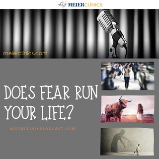 Does Fear Run Your Life?