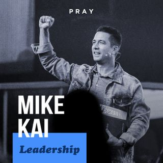 "Mike Kai - Leadership - ""Let God Blow Your Mind"""