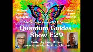 Quantum Guides Show E29 Barry Littleton - TELEPATHIC AWARENESS & E.T. CONTACT